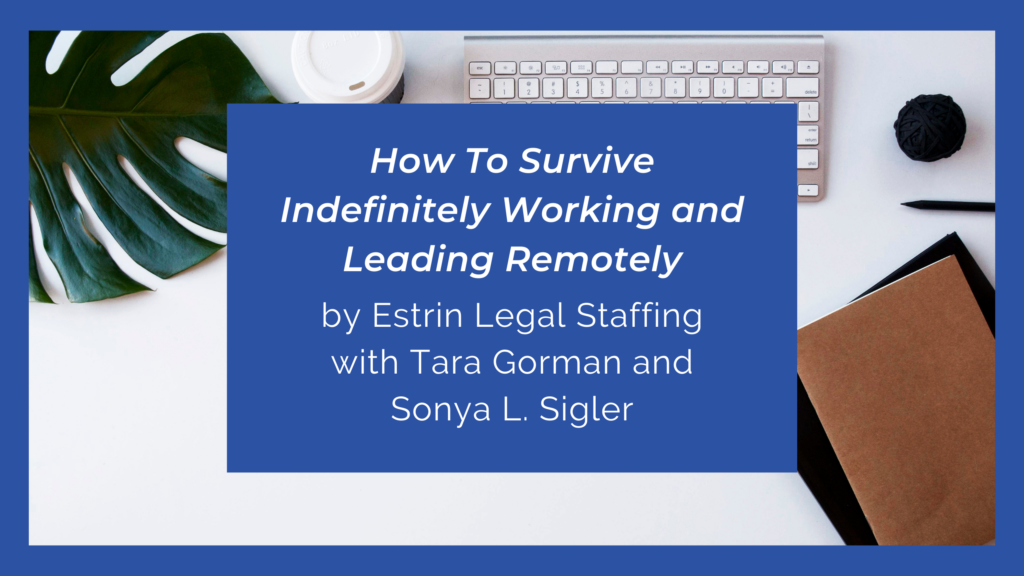 How To Survive Indefinitely Working and Leading Remotely