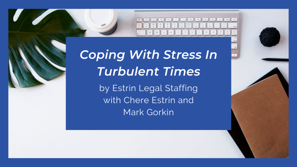 Coping With Stress In Turbulent Times